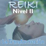 Reiki – Nivel 2 (La Transformación)