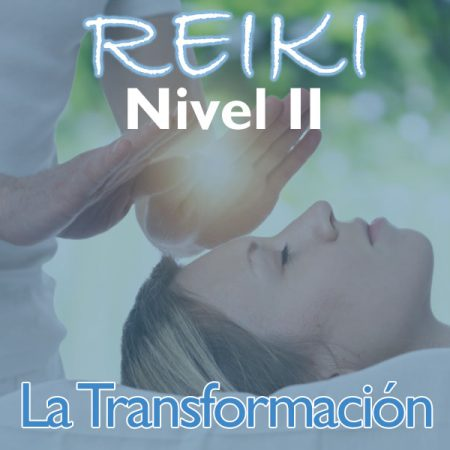 Reiki – Nivel 2 (La Transformación)